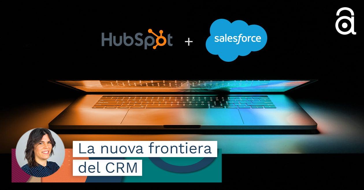 Integrazione HubSpot-Salesforce: un nuovo modo di gestire i contatti