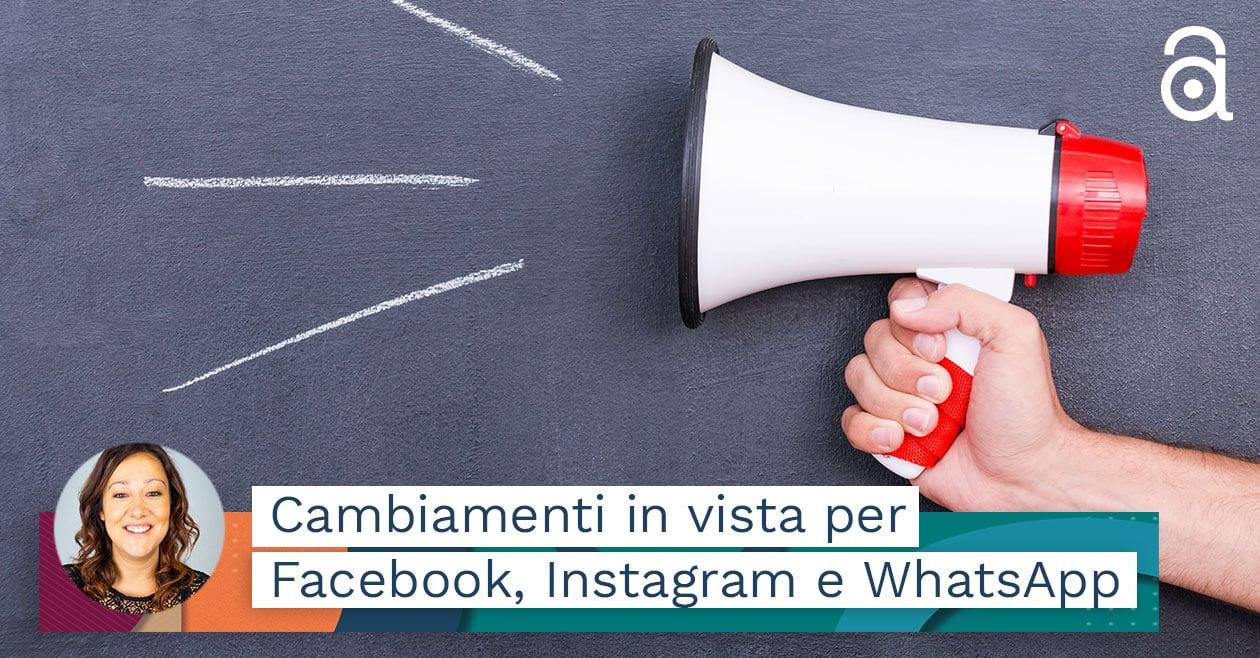 Novità 2021 per chi ha una pagina Facebook, usa Instagram o WhatsApp