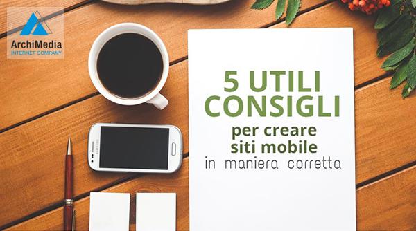 5 utili consigli per creare sito mobile in maniera corretta for Sito mobili
