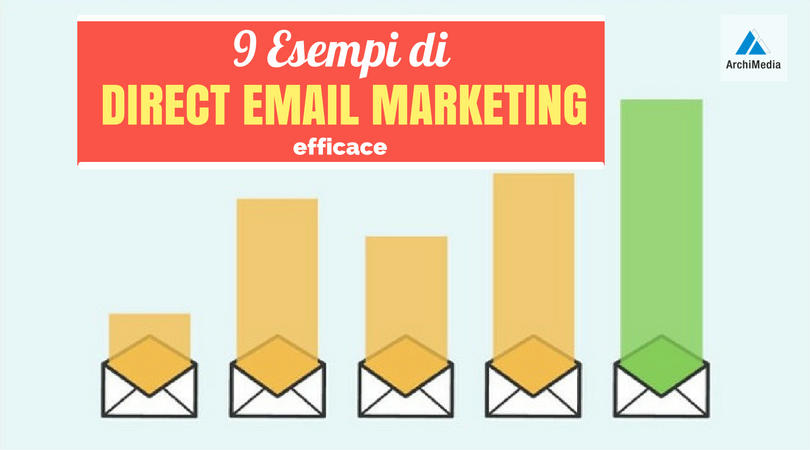 9 Esempi di Direct Email Marketing efficace.jpg