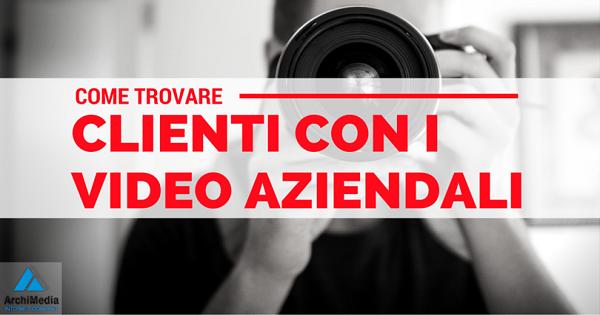 Come_Trovare_Clienti_con_video_aziendali.png