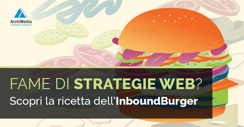 Fame di strategie web? Scopri la ricetta dell'InboundBurger