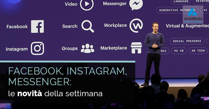 Facebook, Instagram, Messenger: le novità della settimana