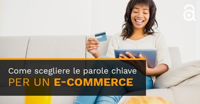 Come scegliere le parole chiave per vendere con l'e-commerce