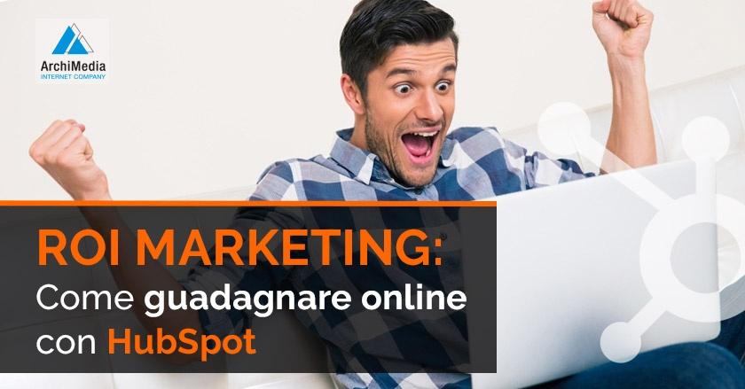 ROI marketing: Come guadagnare online con HubSpot