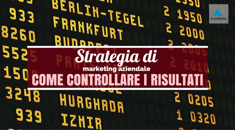 Strategia di marketing aziendale Come controllare i risultati.png
