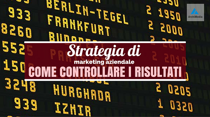 Strategia di marketing aziendale Come controllare i risultati.png