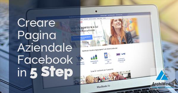 Creare Pagina Aziendale Facebook in 5 Step