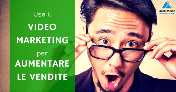 video marketing aumentare vendite
