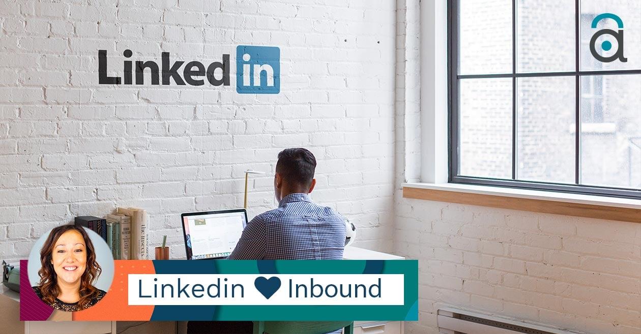 Linkedin per le aziende è efficace, se lo abbini a una strategia Inbound.
