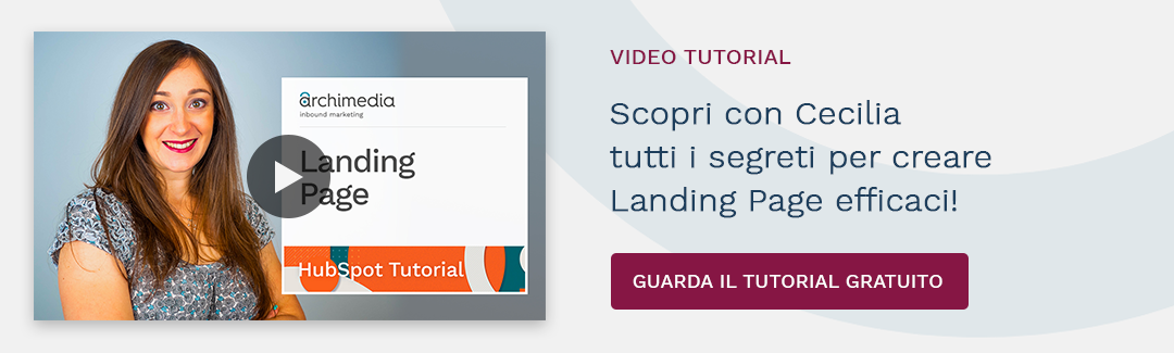 Guarda il tutorial per creare Landing Page efficaci