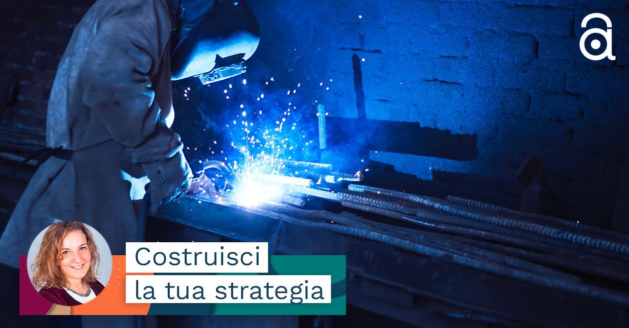 Strategie di Business b2b e Marketing: esempi nel metalmeccanico