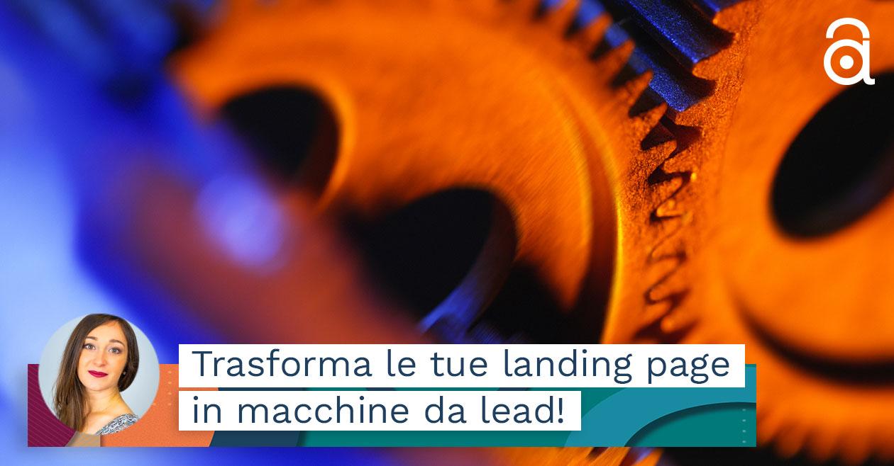 Landing page: come fare lead generation anche senza ADS