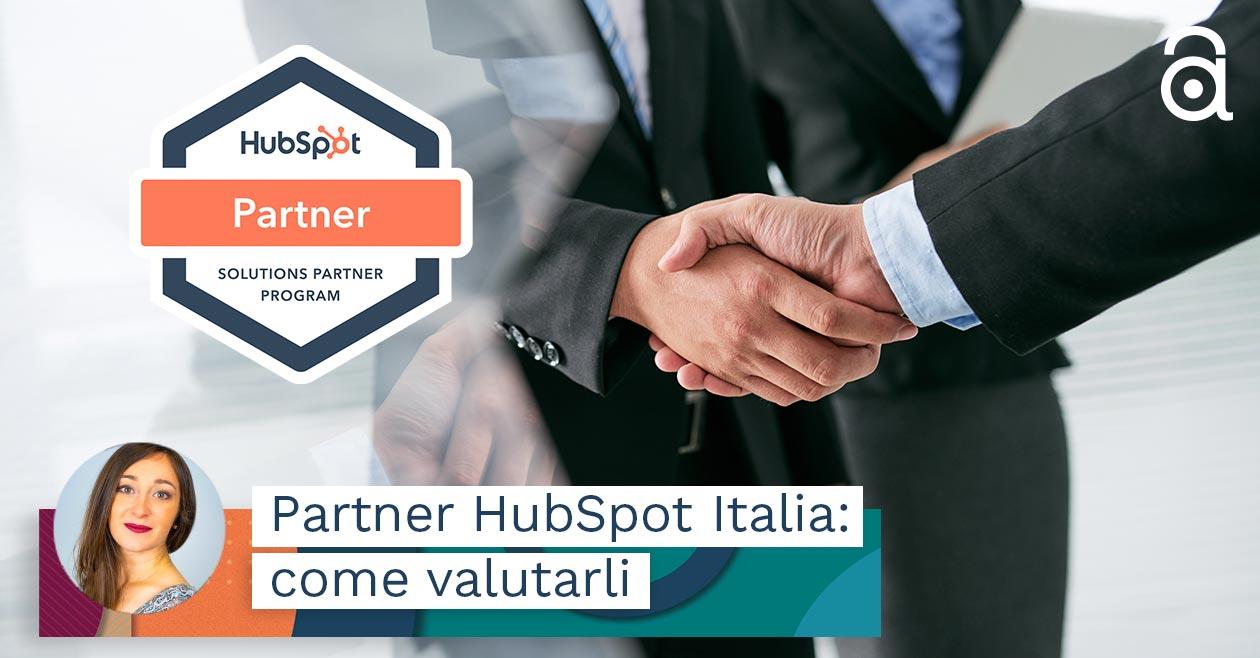 Partner HubSpot Italia: come sceglierlo