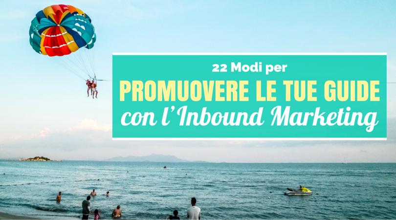 22 Modi per Promuovere le tue Guide con l'Inbound Marketing