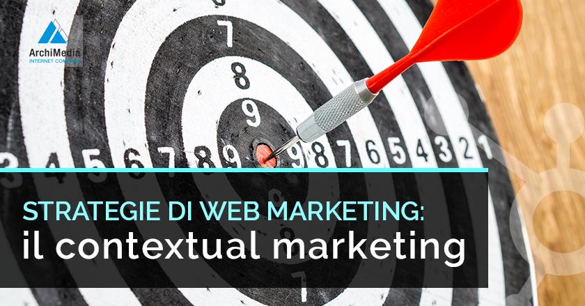 Strategie di web marketing: il Contextual Marketing