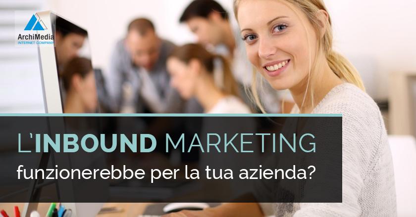 L'Inbound marketing funzionerebbe per la tua azienda?