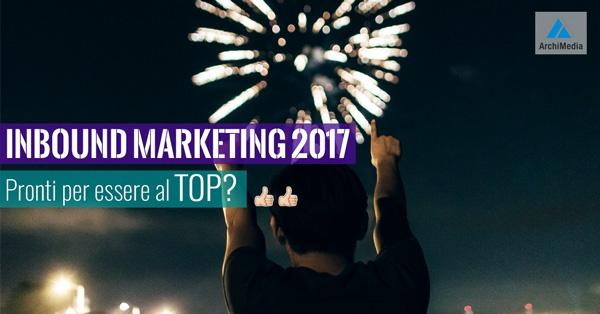 Inbound Marketing 2017: pronti per essere al TOP?