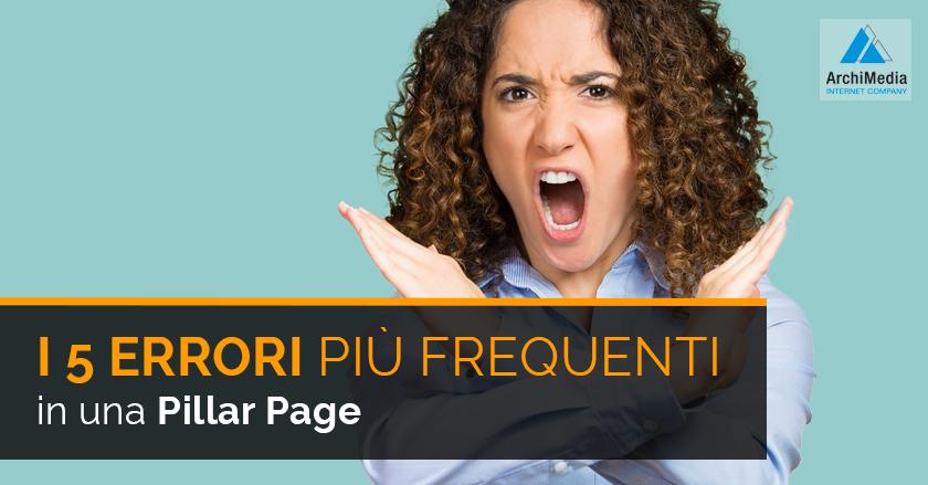 I 5 ERRORI più frequenti in una Pillar Page