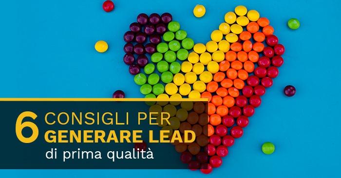 6 consigli per generare lead di prima qualità