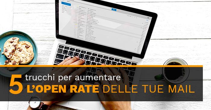 5 trucchi per aumentare l'open rate delle tue mail