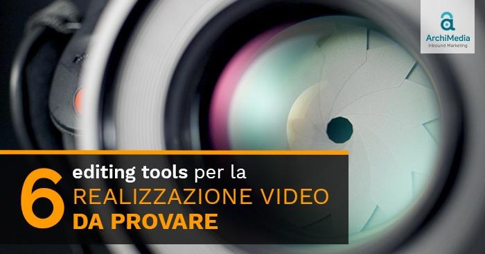 6 editing tools per la realizzazione video da provare