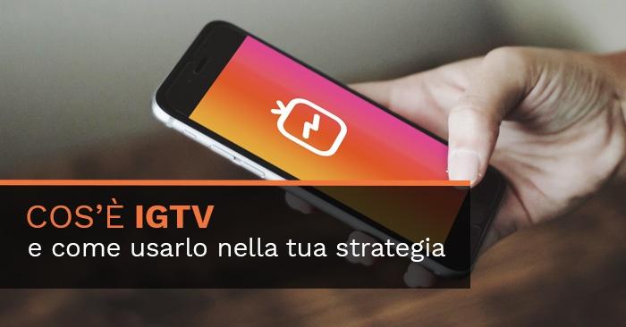 Cos'è IGTV? Come puoi usarlo nella tua strategia di marketing?