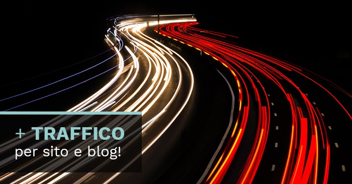 3 Step per aumentare le visite a sito e blog da subito