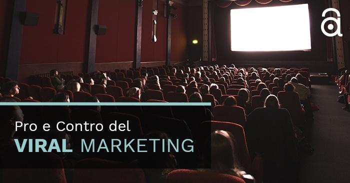 Pro e Contro del Viral Marketing