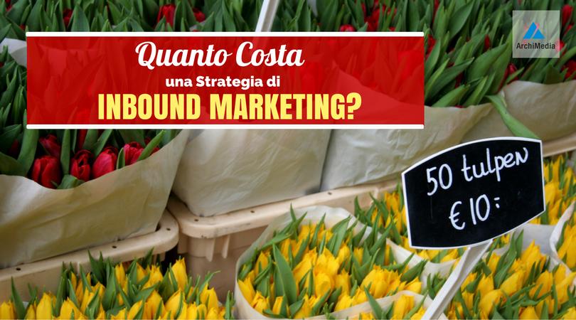 Quanto Costa una Strategia di Inbound Marketing?