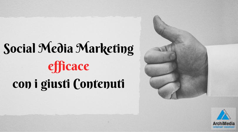 Social Media Marketing efficace con i giusti Contenuti