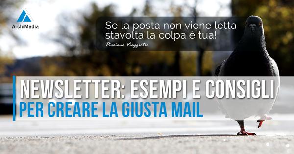Newsletter Esempi e Consigli per Creare la Giusta Mail