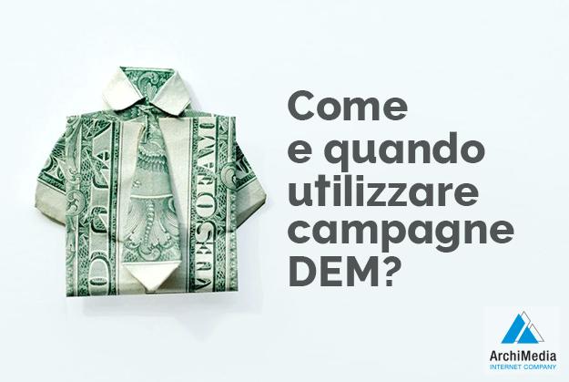 Come e quando utilizzare campagne DEM?