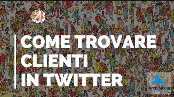 Twitter per Aziende: Come Trovare Nuovi Clienti con un Tweet