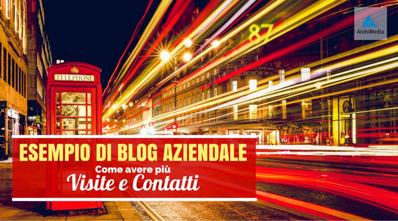Esempio di Blog Aziendale: Come avere più Visite e Contatti
