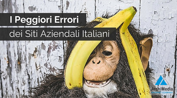 I Peggiori Errori dei Siti Aziendali Italiani