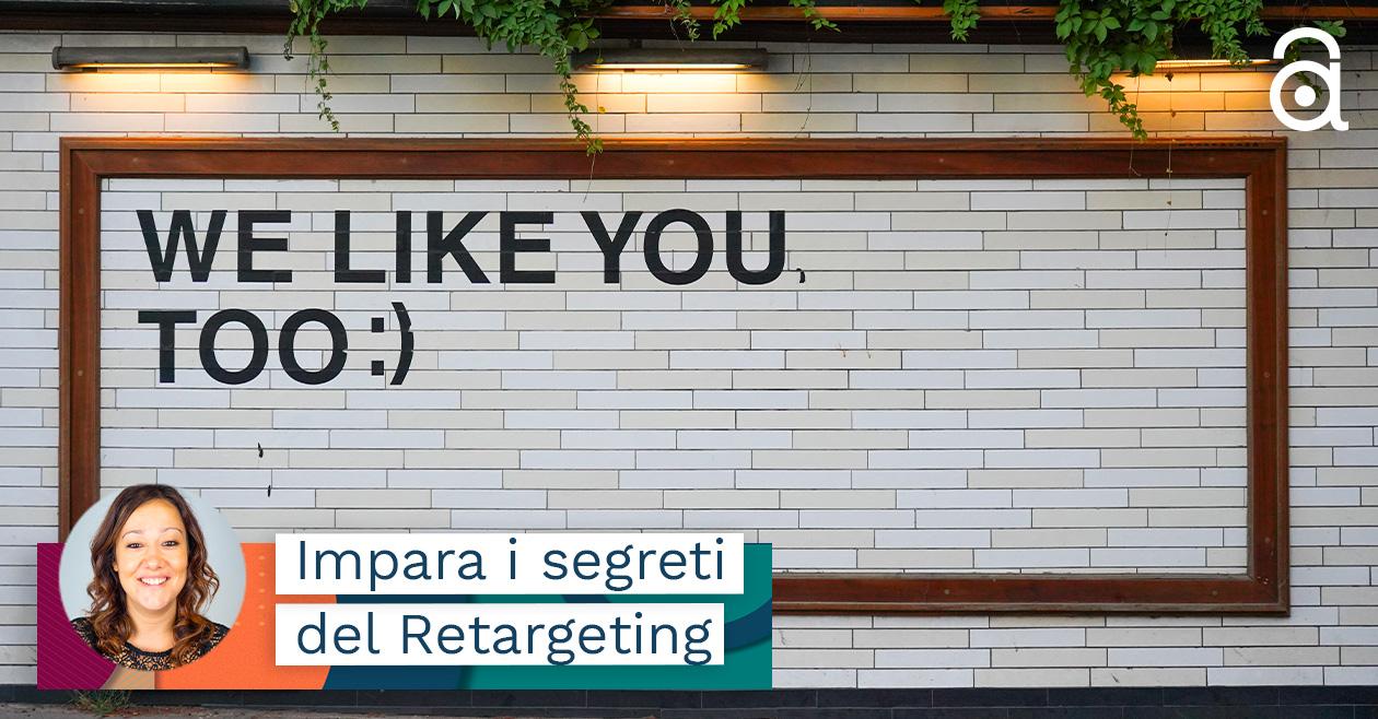 Retargeting Facebook: ci piace o non ci piace? Come attivarlo?